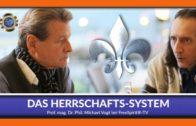 DAS HERRSCHAFTS-SYSTEM – Prof. mag. Dr. Phil. Michael Friedrich Vogt