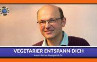 Vegetarier entspann Dich – Armin Risi