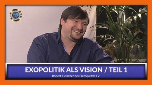 Freespirit TV - Robert Fleischer - Exopolitik als Vision