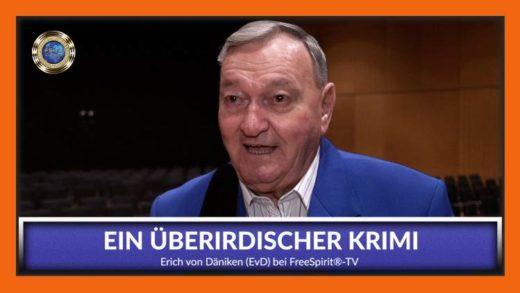 FreeSpirit TV - Erich von Däniken - Ein überirdischer Krimi