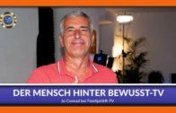 Der Mensch hinter Bewusst-TV – Jo Conrad