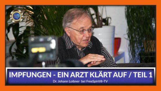 FreeSpirit TV - Dr Johann Loibner - Ein Arzt klärt auf I