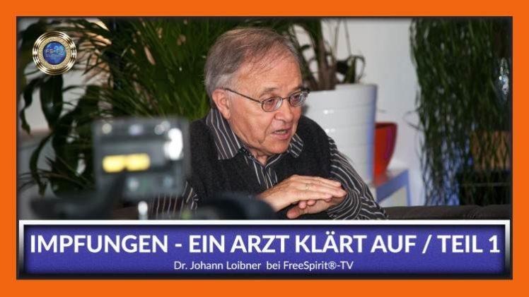 Impfungen – Ein Arzt klärt auf! – Dr. Johann Loibner I