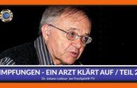 Impfungen – Ein Arzt klärt auf! – Dr. Johann Loibner II