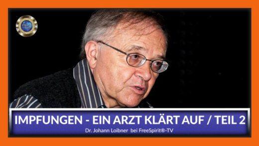 FreeSpirit TV - Dr Johann Loibner - Impfungen Ein Arzt klärt auf II
