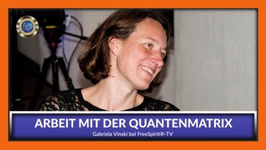 FreeSpirit TV - Gabriela Vinski - Arbeit mit der Quantenmatrix