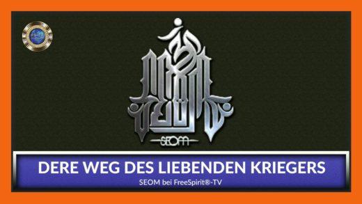 FreeSpirit TV - SEOM - Der weg des liebenden Kriegers