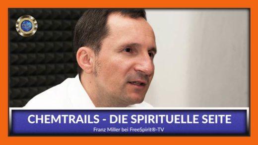 FreeSpirit TV - Franz Miller - Chemtrails & Geoengineering die spirituelle Seite