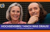 Hochsensibel? Mach was draus!  – Anne Heintze
