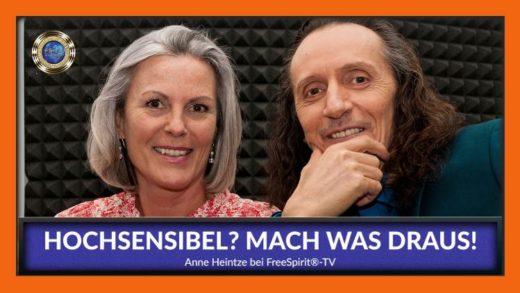 FreeSpirit TV - Anne Heintze - Hochsensibel mach was draus