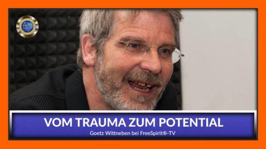 FreeSpirit TV - Götz Wittneben - Vom Trauma zum Potential