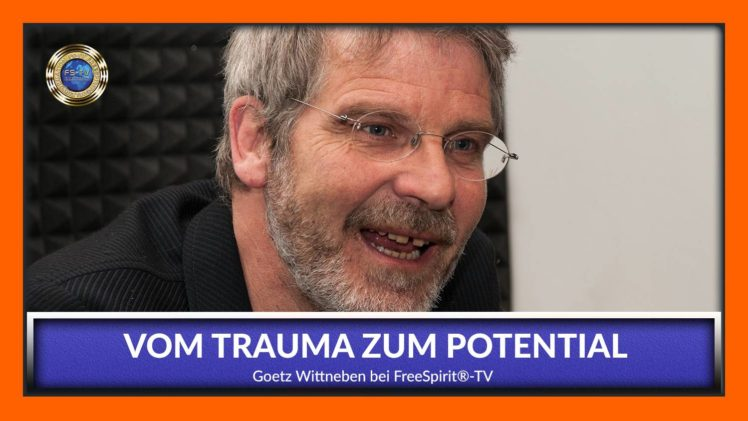 Vom Trauma zum Potential – Götz Wittneben