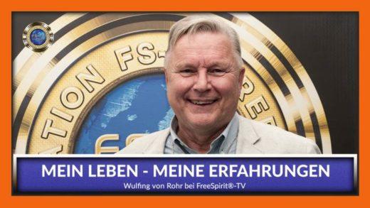 FreeSpirit TV - Wulfing von Rohr - Main Leben meine Erfahrungen