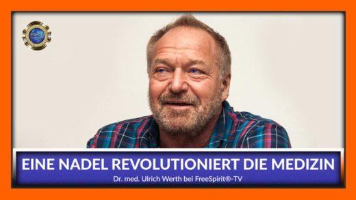 Dr. Ulrich Werth - Ein Nadel revolutioniert die Medizin - Free Spirit TV