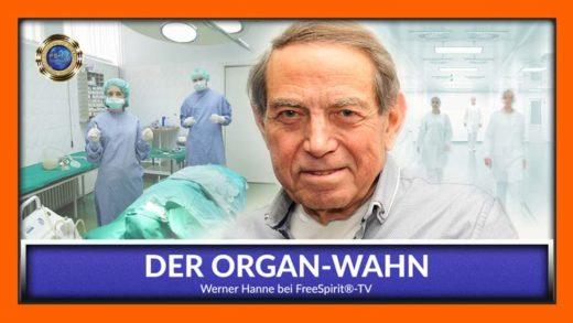 FreeSpirit TV - Werner Hanne - Organ Wahn