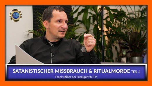 FreeSpirit TV - Franz Miller - Satanischer Missbrauch und Ritualmorde