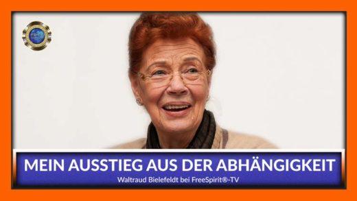 FreeSpirit TV - Waltraud Bielefeldt - Mein Ausstieg aus der Abhängigkeit