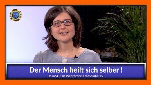 FreeSpirit TV - Dr. med. Julia Wengert - Der Mensch heilt sich selber