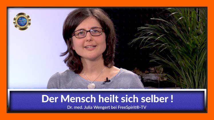 Der Mensch heilt sich selber! – Dr. med. Julia Wengert