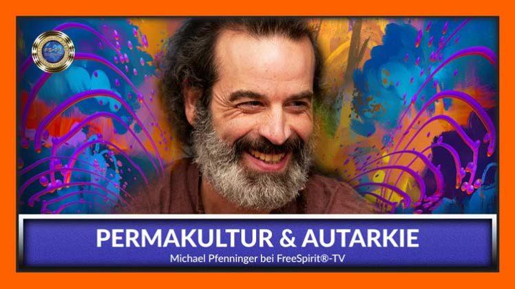 Permakultur & Autarkie – Michael Pfenninger