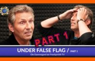Under False Flag – Ole Dammegard – Part 1