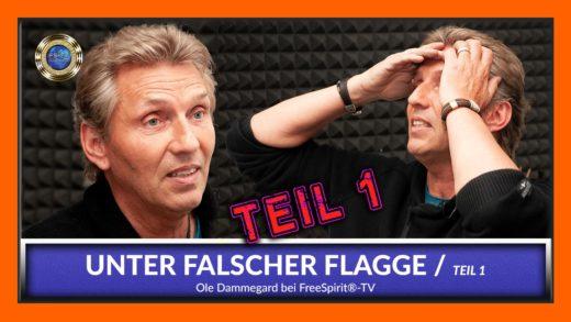 FreeSpirit TV - Ole Dammegard - Unter Falscher Flagge - Teil 1 - Deutsch