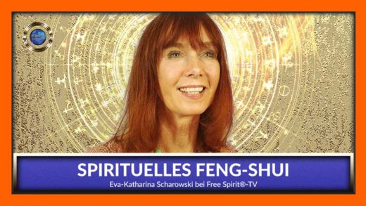 Free Spirit TV - Eva-Katharina Scharowski - Spirituelles Feng-Shui