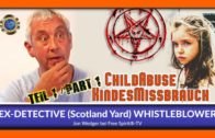 Child Abuse – EX-DETECTIVE (Scotland Yard) & WHISTLEBLOWER Jon Wedger – ENGLISH