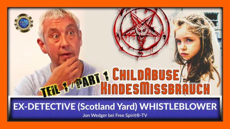 Kindesmissbrauch – Ex Scotland Yard Beamter & WHISTLEBLOWER Jon Wegder – DEUTSCH