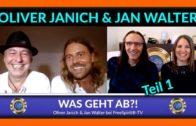 Was geht ab?! – Oliver Janich und Jan Walter – TEIL 1