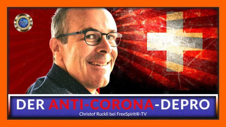 DER ANTI-CORONA-DEPRO – Christof Ruckli