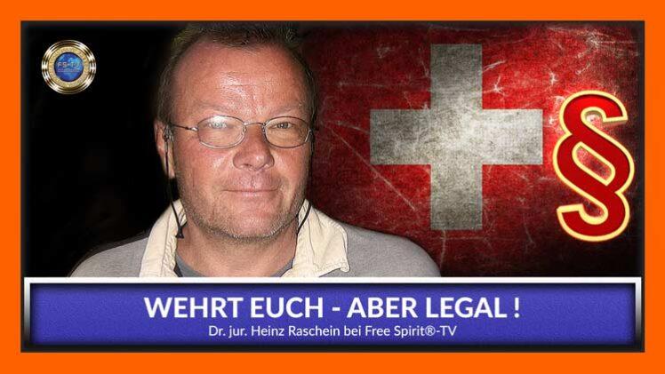 Wehrt Euch – Aber legal ! – Heinz Raschein