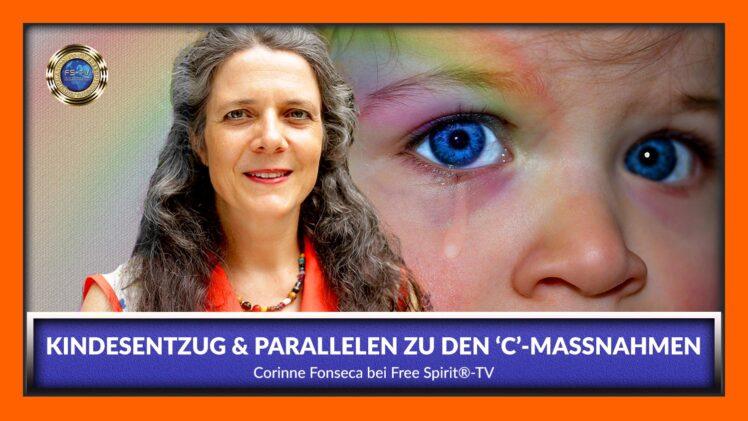 Kindesentzug und Parallelen zu den ´C´-Maßnahmen – Corinne Fonseca